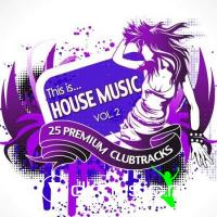 VA - This Is…House Music Vol.2 (2011)