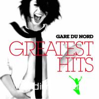 Gare Du Nord - Greatest Hits (2010)