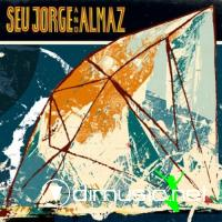 Seu Jorge - Seu Jorge And Almaz (2010)