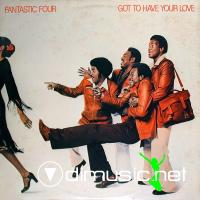 Fantastic Four - Got To Have Your Love LP - 1977