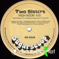 Two Sisters - High Noon - 12 Inches - 1983