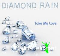Diamond Rain feat.Dariya - Take My love (2010)