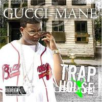 Gucci Mane - Trap House [iTunes] (2005)