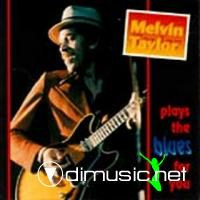 Melvin Taylor - Plays The Blues For You LP - 1984