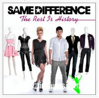 SAME DIFFERENCE - THE REST IS HISTORY 2011