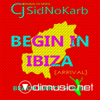 Begin In Ibiza (Arrival)(Mixed by SidNoKarb)