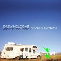 Drew Holcomb & The Neighbors - Chasing Someday [iTunes] (2011)