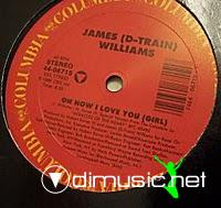 James (D Train) Williams - Oh How I Love You (Girl) - 12 - 1986