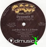 Dynamix II Ft Too Tough Tee - Just Give DJ A Break - 12
