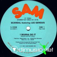 Scandal - I Wanna Do It/Love Either Grows Or Goes - 12