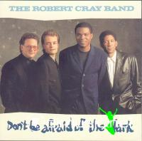 Robert Cray Band - Don't Be Afraid Of The Dark LP - 1988