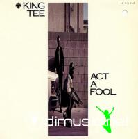 King Tee - Act A Fool - 12 Inches - 1989