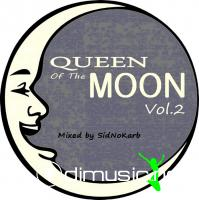 Queen Of The Moon Vol.2 (Mixed by SidNoKarb)