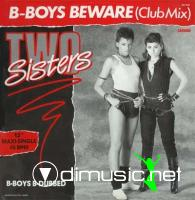 Two Sisters - B-Boys Beware - 12