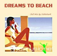 Dreams To Beach (Mixed by SidNoKarb)