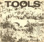 Tools - Hard Wark / The Road Forever