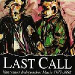 Last Call - Vancouver Independent Music 1977-88