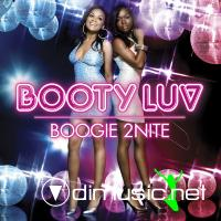 Booty Luv - Boogie 2Nite (Bonus Tracks Version) [iTunes] (2007)