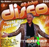 Various - The Disco Pop Years - 40 Jahre Disco - Ilja Richter Prasentiert(2011)