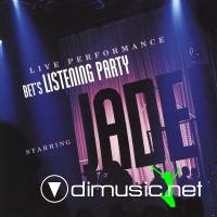 Jade - BET's Listening Party (Live) [iTunes] (2006)