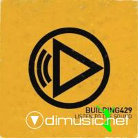 Building 429 - Listen To The Sound (2011)