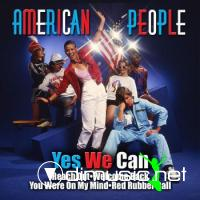 American People - Yes We Can (Remaster 2010)