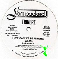 "Trinere - How Can We Be Wrong - 12"" - 1986"