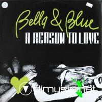 Bella & Blue - A Reason To Love - Single 12'' - 1992