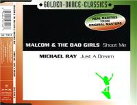 Malcom And The Bad Girls / Michael Ray ? Shoot Me / Just A Dream  (Maxi-Single) (2001)