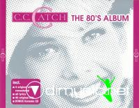 C.C. Catch - The 80's Album [2005]