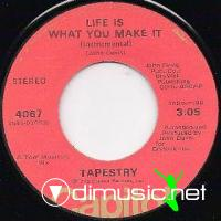 "Tapestry - Life Is What You Make It - 7"" - 1975"
