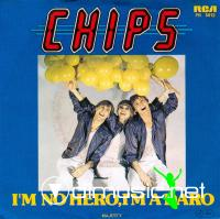 Chips - I'm No Hero, I'm A Daro - Single 7'' - 1981