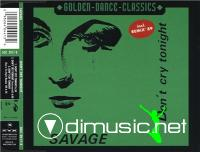 Savage - Don't Cry Tonight (Maxi-Single) (2001)