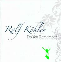 Rolf K?hler - Do You Remember - 2011