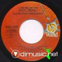 "Ultra High Frequency - We're On The Right Track - 7"" - 1973"