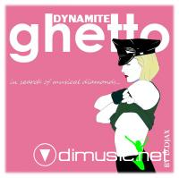Ghetto Dynamite (Mixed By D. DJAX)