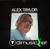 Alex Taylor - With Friends and Neighbors
