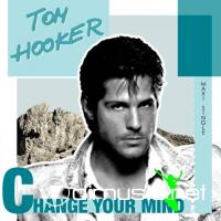 Tom Hooker – Change Your Mind (2011) Vinyl,12''