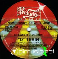 D Train - - Something's On Your Mind - 12
