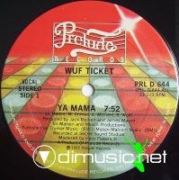 Wuf Ticket - Ya Mama - 12