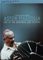 Astor Piazzolla - Live At The Montreal Jazz Festival (DVD5) (2008)