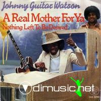 Johnny Guitar Watson - A Real Mother For Ya - 7