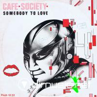 Cafe Society - Somebody To Love - 12'' - 1984
