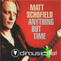 Matt Schofield - Anything But Time (2011)