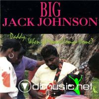 Big Jack Johnson - Daddy, When Is Mama Coming Home? (1989) [flac+mp3]