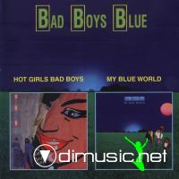 Bad Boys Blue - Hot Girls Bad Boys & My Blue World