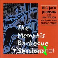 Big Jack Johnson; Kim Wilson; Pinetop Perkins - The Memphis Barbecue Sessions (2002) [flac+mp3]