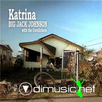 Big Jack Johnson With The Cornlickers - Katrina (2009) [flac+mp3]