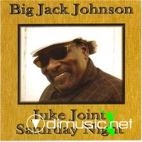 Big Jack Johnson - Juke Joint Saturday Night (2008) [flac+mp3]