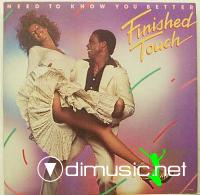 Finished Touch - Need To Know You Better (Vinyl, LP, Album) 1978
